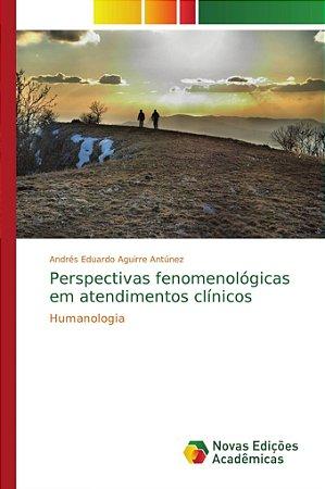 Perspectivas fenomenológicas em atendimentos clínicos