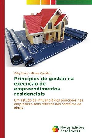 Princípios de gestão na execução de empreendimentos residenciais