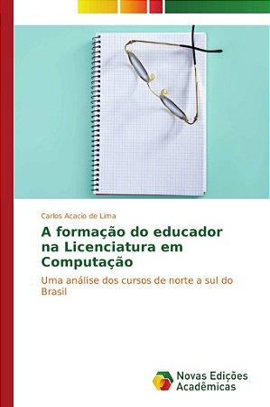 A formação do educador na Licenciatura em Computação