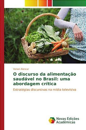 O discurso da alimentação saudável no Brasil: uma abordagem crítica