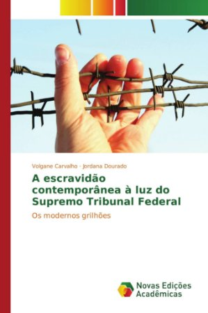 A escravidão contemporânea à luz do Supremo Tribunal Federal