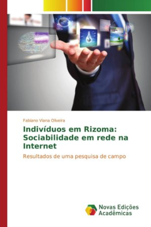 Indivíduos em Rizoma: Sociabilidade em rede na Internet