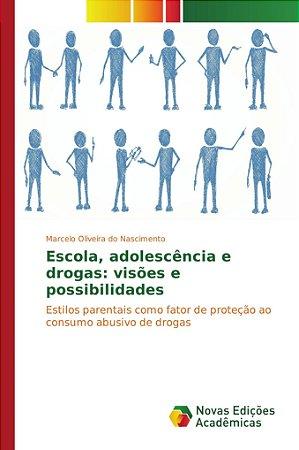 Escola, adolescência e drogas: visões e possibilidades