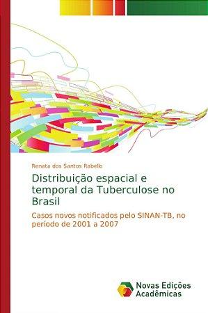 Distribuição espacial e temporal da Tuberculose no Brasil