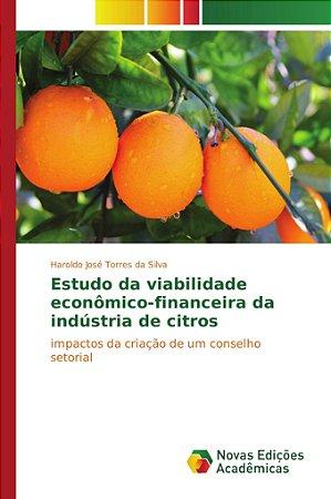 Estudo da viabilidade econômico-financeira da indústria de citros