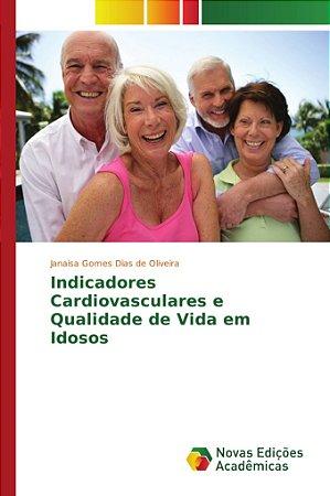 Indicadores Cardiovasculares e Qualidade de Vida em Idosos