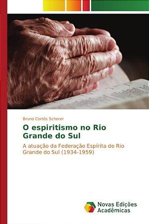 O espiritismo no Rio Grande do Sul