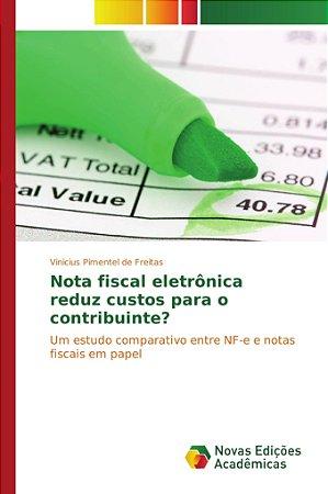 Nota fiscal eletrônica reduz custos para o contribuinte?