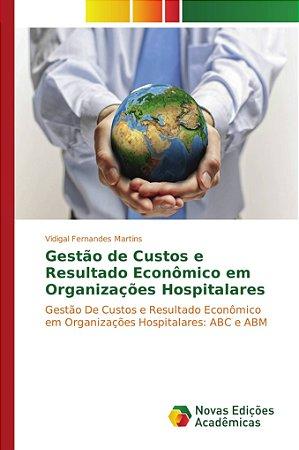 Gestão de Custos e Resultado Econômico em Organizações Hospitalares