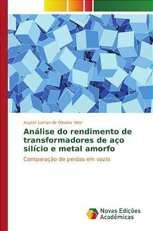 Análise do rendimento de transformadores de aço silício e metal amorfo