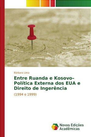 Entre Ruanda e Kosovo–Política Externa dos EUA e Direito de Ingerência