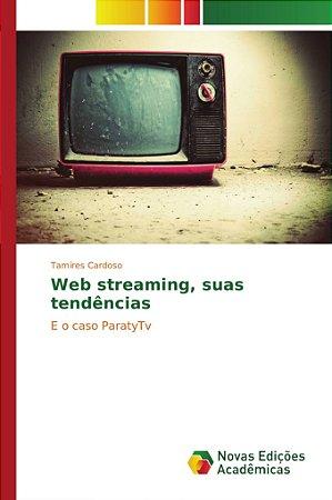 Web streaming, suas tendências