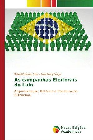 As campanhas Eleitorais de Lula