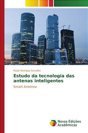 Estudo da tecnologia das antenas inteligentes