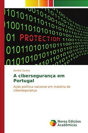 A cibersegurança em Portugal