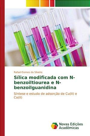 Sílica modificada com N-benzoiltiourea e N-benzoilguanidina