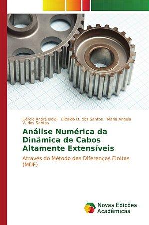 Análise Numérica da Dinâmica de Cabos Altamente Extensíveis