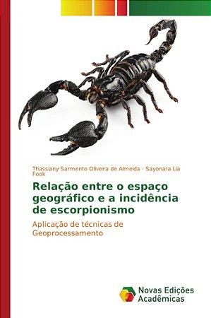 Relação entre o espaço geográfico e a incidência de escorpionismo