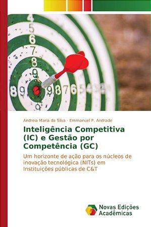 Inteligência Competitiva (IC) e Gestão por Competência (GC)