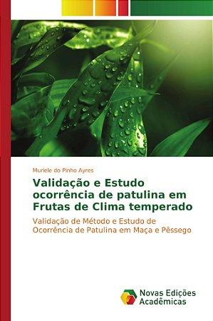 Validação e Estudo ocorrência de patulina em Frutas de Clima temperado