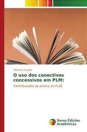 O uso dos conectivos concessivos em PLM: