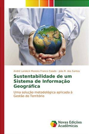 Sustentabilidade de um Sistema de Informação Geográfica
