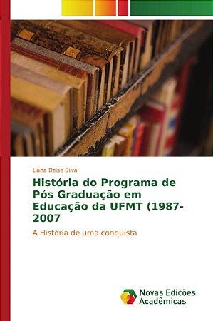 História do Programa de Pós Graduação em Educação da UFMT (1987-2007