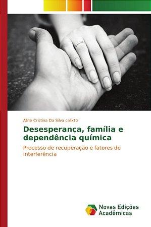 Desesperança, família e dependência química
