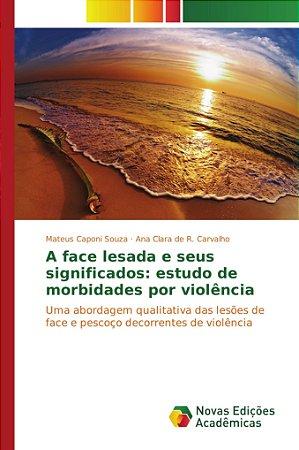 A face lesada e seus significados: estudo de morbidades por violência
