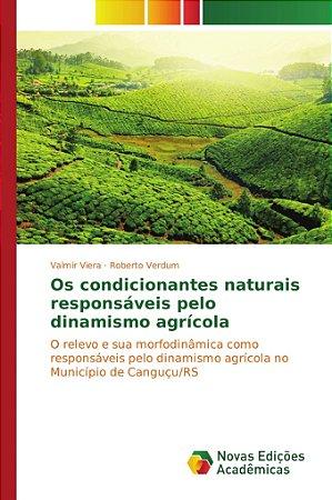 Os condicionantes naturais responsáveis pelo dinamismo agrícola