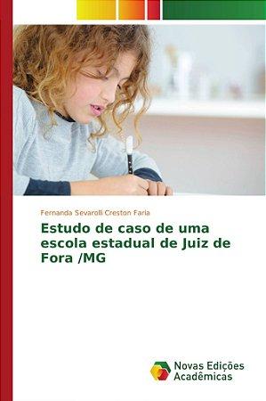 Estudo de caso de uma escola estadual de Juiz de Fora /MG