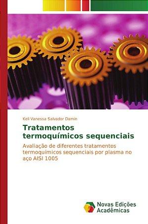 Tratamentos termoquímicos sequenciais