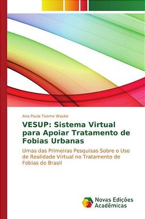 VESUP: Sistema Virtual para Apoiar Tratamento de Fobias Urbanas