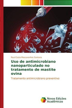 Uso de antimicrobiano nanoparticulado no tratamento de mastite ovina