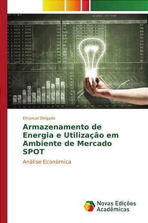Armazenamento de Energia e Utilização em Ambiente de Mercado SPOT