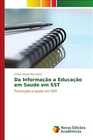 Da Informação a Educação em Saude em SST