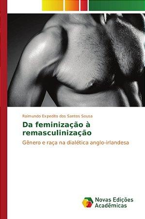 Da feminização à remasculinização