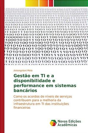 Gestão em TI e a disponibilidade e performance em sistemas bancários