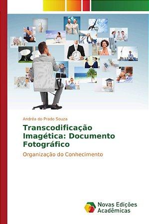 Transcodificação Imagética: Documento Fotográfico