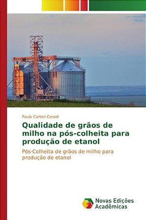 Qualidade de grãos de milho na pós-colheita para produção de etanol
