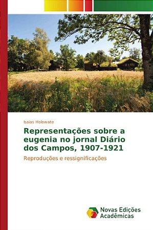 Representações sobre a eugenia no jornal Diário dos Campos, 1907-1921