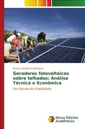 Geradores fotovoltaicos sobre telhados: Análise Técnica e Econômica