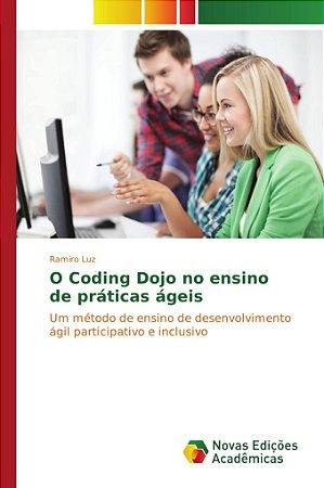 O Coding Dojo no ensino de práticas ágeis