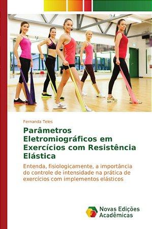 Parâmetros Eletromiográficos em Exercícios com Resistência Elástica
