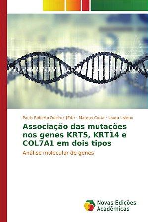 Associação das mutações nos genes KRT5, KRT14 e COL7A1 em dois tipos