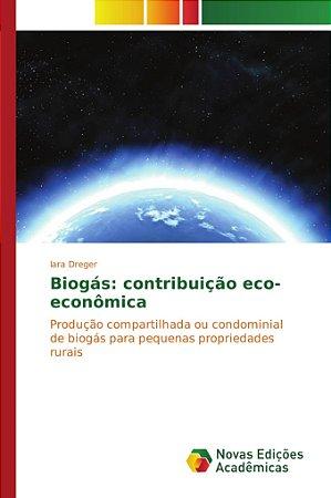 Biogás: contribuição eco-econômica