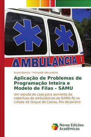 Aplicação de Problemas de Programação Inteira e Modelo de Filas - SAMU