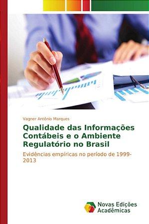 Qualidade das Informações Contábeis e o Ambiente Regulatório no Brasil