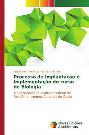Processo de implantação e implementação do curso de Biologia