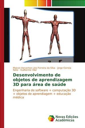 Desenvolvimento de objetos de aprendizagem 3D para área de saúde